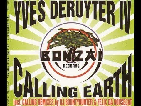 YVES DE RUYTER -  CALLING  EARTH (Earthshaker Mix by felix da Housecat)