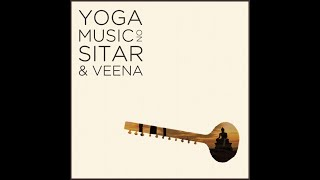 8 hours Yoga music on Sitar & Veena, Indian classic instrumental music for healing and concentration