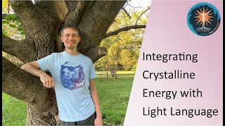 Integrating Crystalline Energy with Light Language