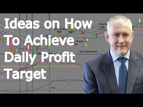 Day Trading Ideas, How To Achieve Your Daily Profit Target