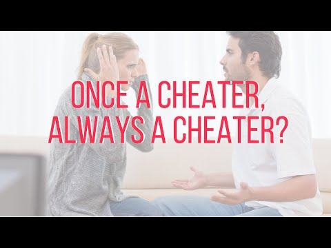 Once A Cheater, Always A Cheater? (THE TRUTH)