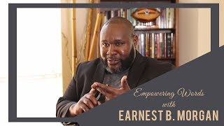 """The Armor To Stand"" - Empowering Words with Earnest B. Morgan"