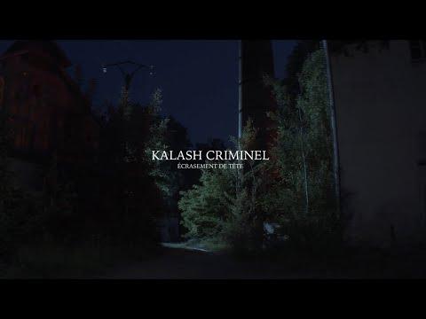 Смотреть клип Kalash Criminel - Écrasement De Tête