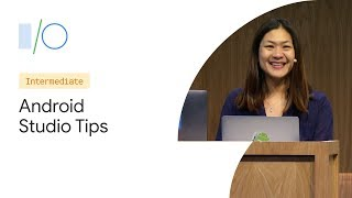 Android Studio: Tips and Tricks (Google I/O'19)
