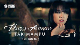 Happy Asmara - Tak Mampu (Official Music Video)