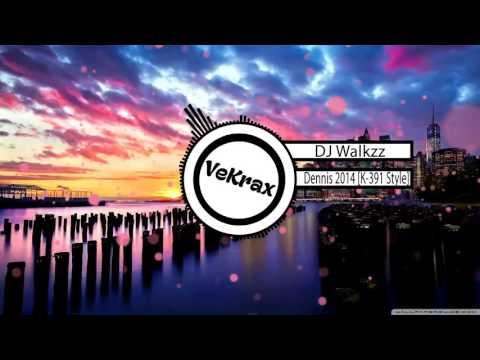 DJ Walkzz - Dennis 2014 [K-391 Style]