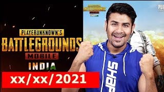 I Know The Exact Date of PUBG Mobile India - xx/xx/2021