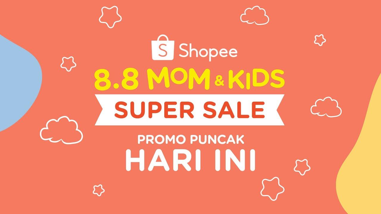 PUNCAK PROMO SHOPEE MOM AND KIDS SUPER SALE ! HARI INI!