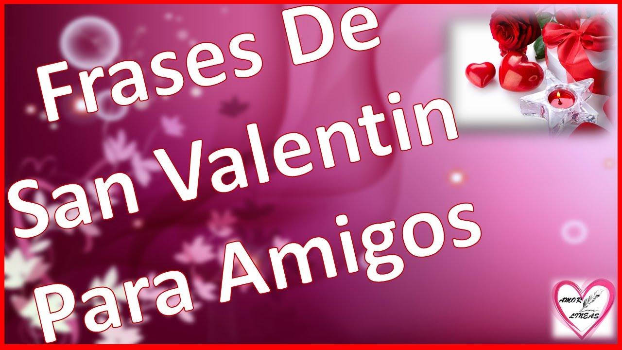 Frases De San Valentin Para Amigos Cortas Youtube