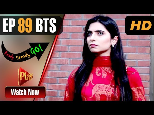Ready Steady Go - Episode 89 BTS | Play Tv Dramas | Parveen Akbar, Shafqat Khan | Pakistani Drama