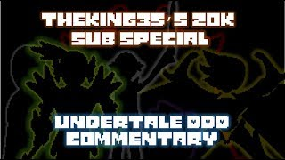 (RE-UPLOAD) 20K Sub Special - Undertale DDD Commentary Part 2
