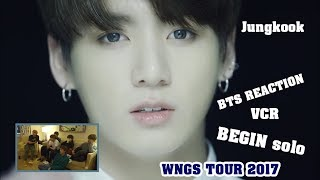 eng viet sub bts reaction vcr begin jungkook solo wings tour 2017