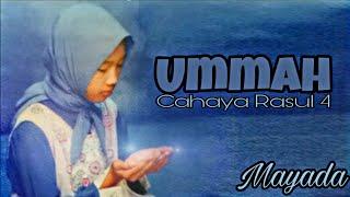 Video Lirik : Ummah (Mayada) Cahaya Rasul 4 download MP3, 3GP, MP4, WEBM, AVI, FLV Agustus 2018