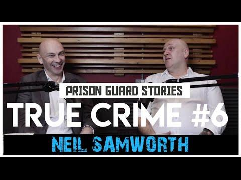 Prison Guard's Shocking Stories: Neil Samworth | Shaun Attwood's Podcast 8