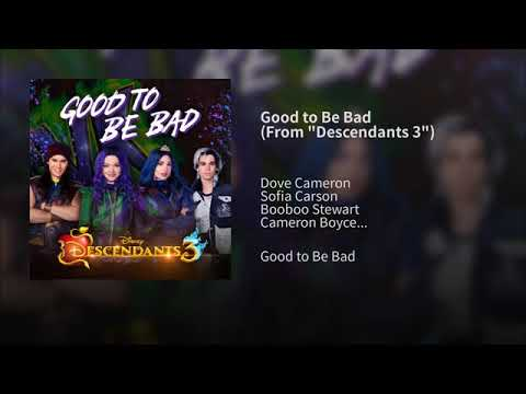 "Good To Be Bad (From ""Descendants 3"")"