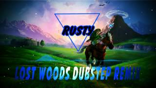 Lost Woods Dubstep Remix - Rusty (FREE DOWNLOAD)