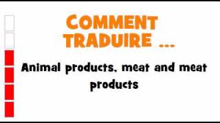 TRADUCTION ANGLAIS+FRANCAIS = Animal products, meat and meat products
