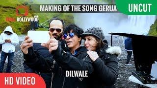 Gerua Song Making Behind The Scene | Dilwale | Shahrukh Khan | Kajol