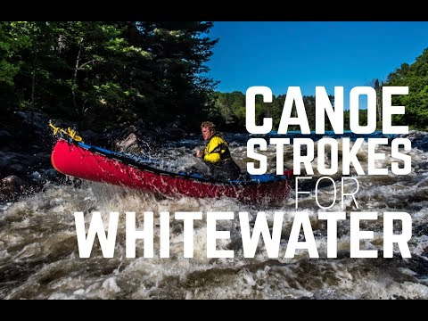 Canoeing Strokes For Whitewater