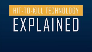 Hit-to-Kill Technology Explained in 60 Seconds