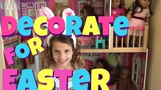 Decorating American Girl Doll House For Easter