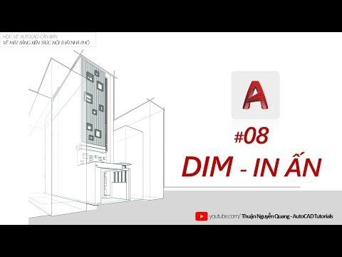 ✅ Bài 08: DIM KÍCH THƯỚC - IN ẤN // Vẽ Autocad Mặt Bằng Kiến Trúc Nội Thất Nhà Phố
