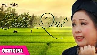 Chân Quê - Thu Hiền [Official Audio]