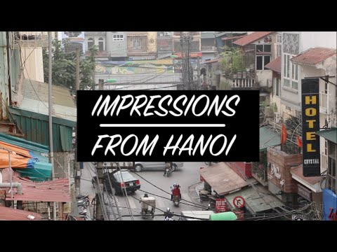 IMPRESSIONS FROM HANOI | VIETNAM | TRAVEL VLOG #12