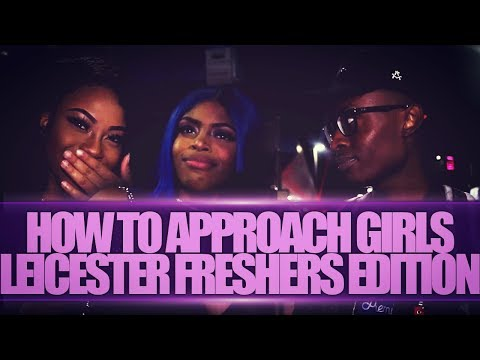 HOW TO APPROACH GIRLS | LEICESTER