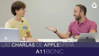 #1x03 El SÚPER A11 BIONIC de Apple | Las Charlas de Applesfera