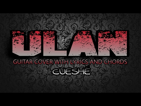 Ulan - Cueshé (Guitar Cover With Lyrics & Chords) - YouTube