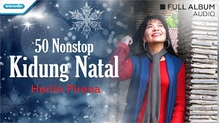50 Nonstop Kidung Natal - Herlin Pirena (Audio full album)