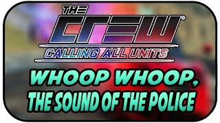 WHOOP WHOOP, THE SOUND OF THE POLICE #001 - THE CREW CALL ALL UNITS DLC ★The Crew Gameplay Deutsch