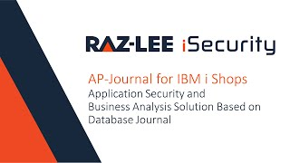 WEBINAR] AP-Journal for IBM i Shops by Raz-Lee Security