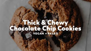 Thick & Chewy Chocolate Chip Cookies (vegan + paleo)