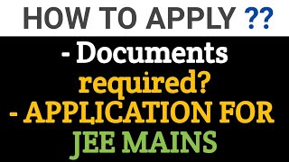 How to apply for Jee Mains || document instructions