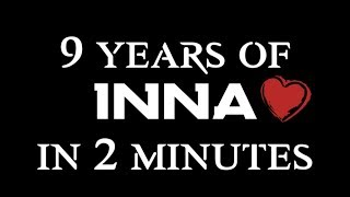 9 years of INNA in 2 minutes 💓_💓