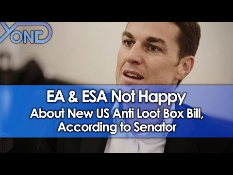 EA & ESA Not Happy About New US Anti Loot Box Bill, Says Senator