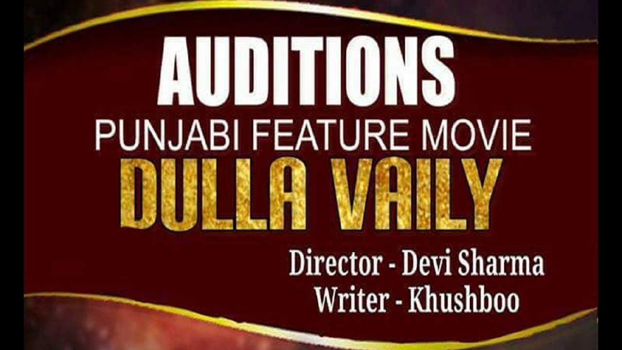Watch Auditions of Dulla Vaily Punjabi Movie held at Patiala