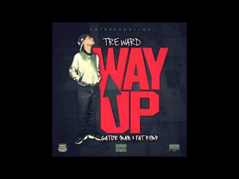 Tre Ward x Gator Man x Fat Pimp - Way Up