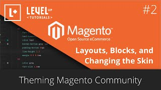 Magento Community Tutorials #26 - Theming Magento 2 - Layouts, Blocks, and Changing the Skin