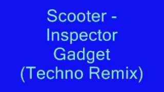 Scooter - Inspector Gadget (Techno Remix)