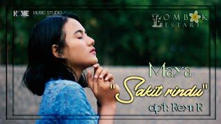 Lagu Sasak Tersyahdu_MAYA _ SAKIT RINDU (official musik video)