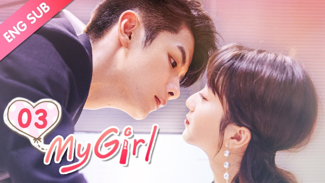 """Download [ENG SUB] My Girl 03 (Zhao Yiqin, Li Jiaqi) (2020) 