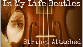 In My Life Beatles cover by Strings Attached from Rubber Soul