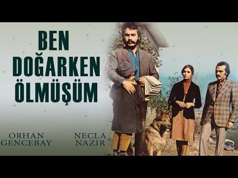 Ben Doğarken Ölmüşüm (1974) - Orhan...