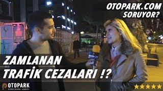 Yeni CEZALAR hakkında NE düşünüyorsunuz? | Otopark.com Soruyor #2