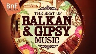 The Best of Balkan &amp Gipsy Music