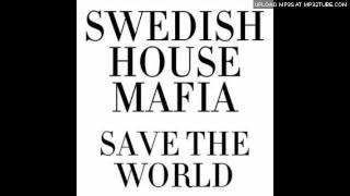 Swedish House Mafia - Save The World (Radio Mix)