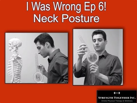 I was Wrong Ep 6! Neck Posture
